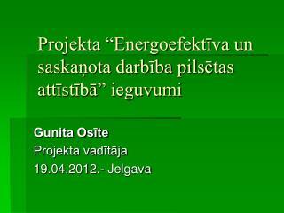 """Projekta """"Energoefektīva un saskaņota darbība pilsētas attīstībā"""" ieguvumi"""