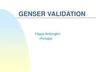 GENSER VALIDATION