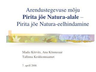 Arendustegevuse m�ju  Pirita j�e Natura-alale  �  Pirita j�e Natura-eelhindamine