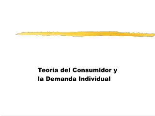 Teoría del Consumidor y la Demanda Individual