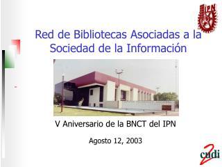 Red de Bibliotecas Asociadas a la Sociedad de la Información