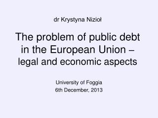 dr Krystyna Nizio? The problem of public debt in the European Union  � legal and economic aspects