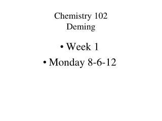 Chemistry 102 Deming