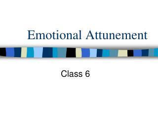 Emotional Attunement