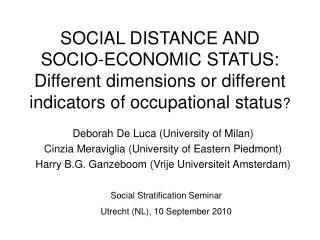 Deborah De Luca (University of Milan) Cinzia Meraviglia (University of Eastern Piedmont)