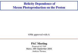 PAC Meeting Proposal A2-7/05 Mainz, 29th September 2005 Andreas Thomas