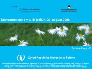 Sporazumevanje v tujih jezikih, 29. avgust 2008