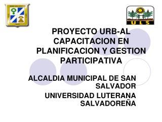 PROYECTO URB-AL CAPACITACION EN PLANIFICACION Y GESTION  PARTICIPATIVA