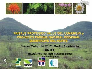 PAISAJE PROTEGIDO VALLE DEL LUNAREJO y PROYECTO PARQUE NATURAL REGIONAL QUEBRADAS DEL NORTE