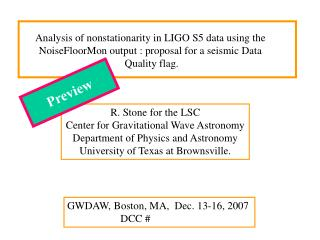 R. Stone for the LSC Center for Gravitational Wave Astronomy Department of Physics and Astronomy