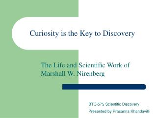 Curiosity is the Key to Discovery