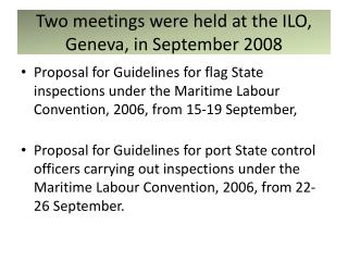Two meetings were held at the ILO, Geneva, in September 2008