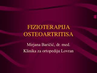 FIZIOTERAPIJA OSTEOARTRITISA
