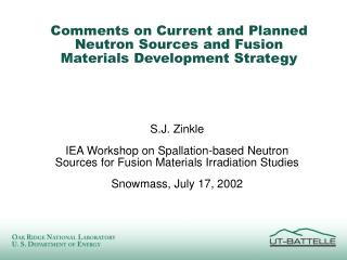 Comments on Current and Planned Neutron Sources and Fusion Materials Development Strategy