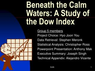Beneath the Calm Waters: A Study of the Dow Index