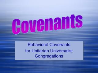Behavioral Covenants  for Unitarian Universalist Congregations