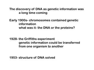 The discovery of DNA as genetic information was a long time coming