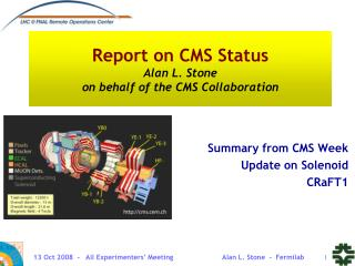 Report on CMS Status Alan L. Stone on behalf of the CMS Collaboration
