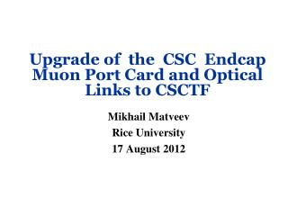 Upgrade of  the  CSC  Endcap  Muon Port Card and Optical Links to CSCTF