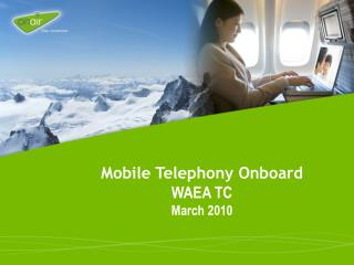 Mobile Telephony Onboard WAEA TC March 2010