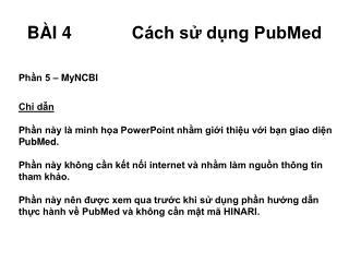 B ÀI  4 C ách sử dụng  PubMed