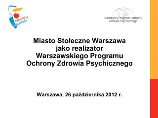 Miasto Stołeczne Warszawa  jako realizator  Warszawskiego Programu Ochrony Zdrowia Psychicznego