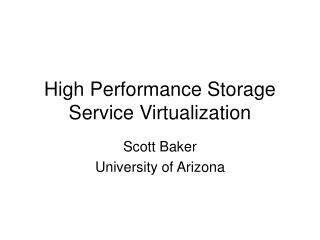 High Performance Storage Service Virtualization