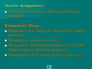 Standar Kompetensi  :