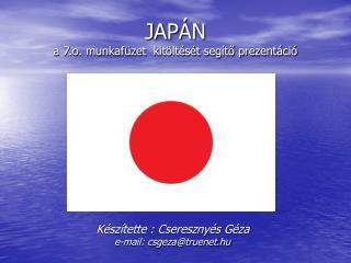 JAPÁN  a 7.o. munkafüzet  kitöltését segítő prezentáció