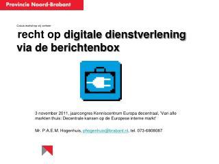 Casus workshop vrij verkeer recht op  digitale dienstverlening via de berichtenbox