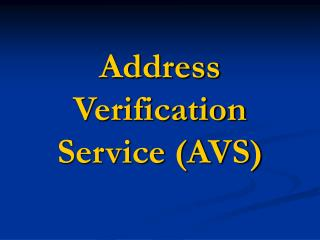 Address Verification Service (AVS)