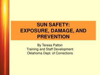 SUN SAFETY: EXPOSURE, DAMAGE, AND PREVENTION