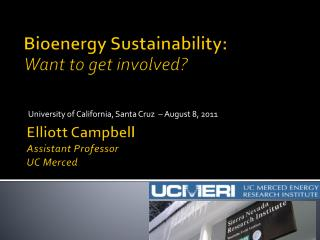 Elliott Campbell Assistant Professor  UC Merced