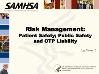 Risk Management: Patient Safety; Public Safety and OTP Liability