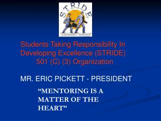 Students Taking Responsibility In Developing Excellence (STRIDE) 501 (C) (3) Organization