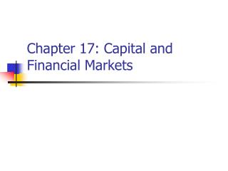 Chapter 17: Capital and Financial Markets
