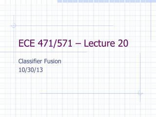 ECE 471/571 – Lecture 20
