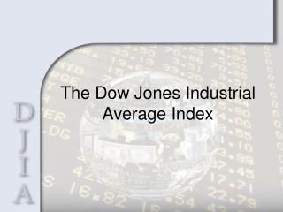The Dow Jones Industrial Average Index