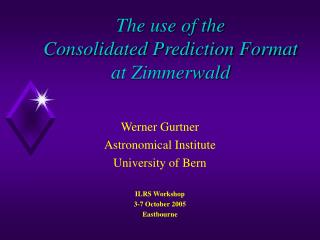 The use of the Consolidated Prediction Format at Zimmerwald
