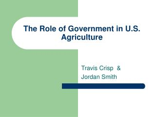 The Role of Government in U.S. Agriculture