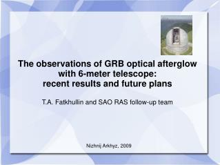 The observations of GRB optical afterglow with 6-meter telescope: