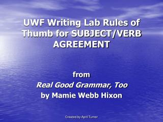 UWF Writing Lab Rules of Thumb for SUBJECT/VERB AGREEMENT