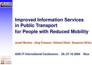 Improved Information Services  in Public Transport  for People with Reduced Mobility