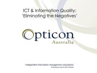 ICT & Information Quality: 'Eliminating the Negatives'
