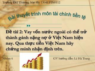 Bài thuyết trình môn tài chính tiền tệ
