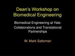 Dean's Workshop on Biomedical Engineering