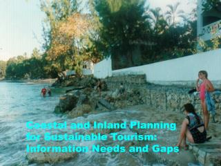 Coastal and Inland Planning for Sustainable Tourism: Information Needs and Gaps