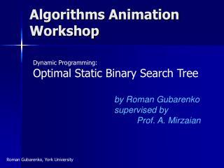 Algorithms Animation Workshop