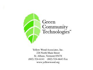 Yellow Wood Associates, Inc. 228 North Main Street  St. Albans, Vermont 05478