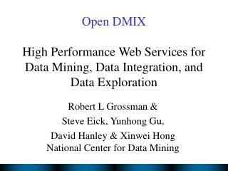 Open DMIX High Performance Web Services for Data Mining, Data Integration, and Data Exploration